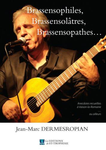 Brassensophiles, Brassensolâtres, Brassensopathes